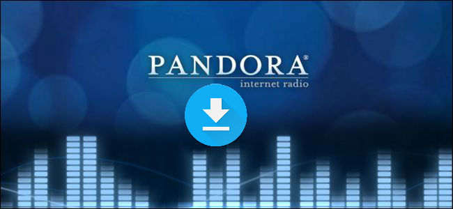 2 Ways Download Pandora Music for Offline Listening