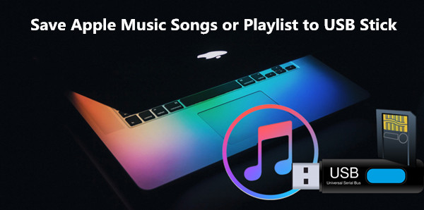 Solved] How to Copy Apple Music Songs to USB Drive?